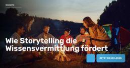 Wie Storytelling die Wissensvermittlung fördert