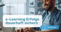 e-Learning Erfolge dauerhaft sichern