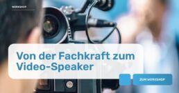 von der Fachkraft zum Video-Speaker